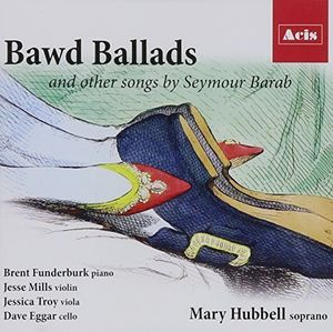 Bawd Ballads and Other Songs By Seymour Barab