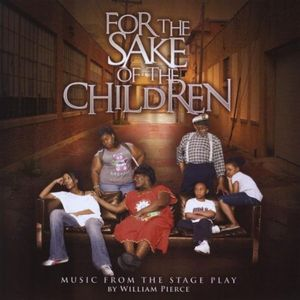 For the Sake of the Children (Music From the Stage Play)