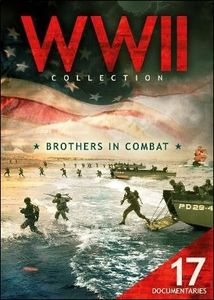 WWII Collection: Brothers in Combat - 17 Documentaries