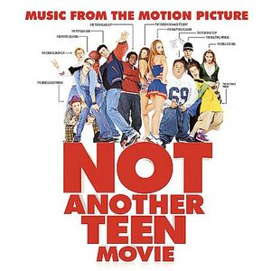 Not Another Teen Movie (Music From the Motion Picture)