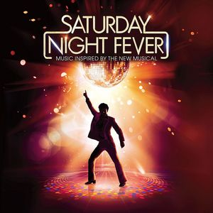 Saturday Night Fever: Music Inspired By The New Musical (OriginalSoundtrack) [Import]