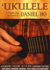Ukulele a Beginning Method by Daniel Ho