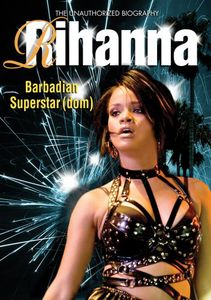 Rihanna - Barbadian Superstardom