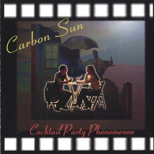 Carbon Sun : Cocktail Party Phenomenon