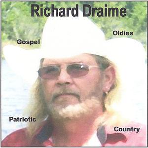 Richard Draime Gospel Oldies Patriotic Country