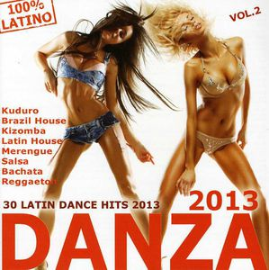 Danza 2013 Vol.2-Latin Dance Hits 2013 /  Various