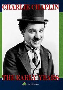 Charlie Chaplin: The Early Years