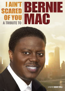 I Ain't Scared of You: A Tribute to Bernie Mac (New Art)