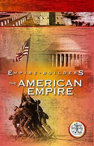 Empire Builders: American Empire