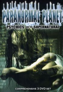 Paranormal Planet: Psychics and the Supernatural