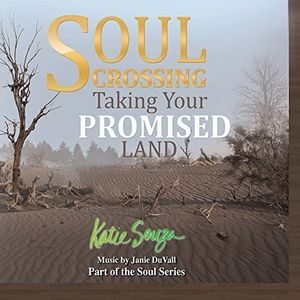 Soul Crossing: Taking Your Promised Land