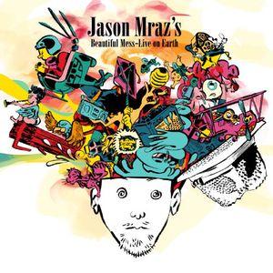 Jason Mraz's Beautiful Mess - Live on Earth