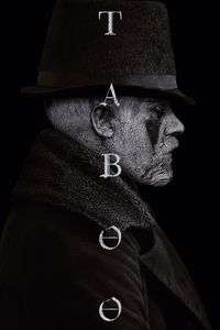 Taboo: Season One , Tom Hardy