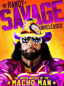 WWE: Randy Savage Unreleased - The Unseen Matches Of The Macho Man