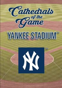 Cathedrals of the Game: Yankee Stadium
