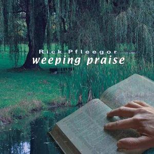 Weeping Praise