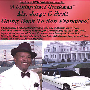 Distinguished Gentleman Mr. Jorge C Scott Going Ba