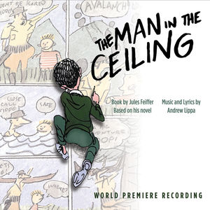 Man In The Ceiling (world Premiere Recording)
