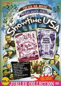 Showtime USA: Volume 2: Yes Sir, Mr. Bones! /  Square Dance Jubilee