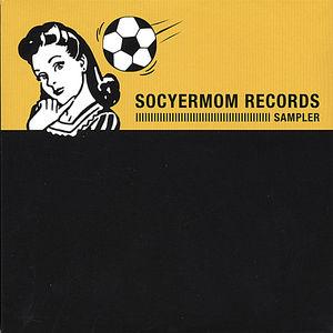 Socyermom Records Sampler