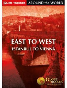 Globe Trekker - Around the World /  East to West: Istanbul to Vienna