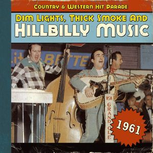 Dim Lights, Thick Smoke and Hillbilly Music, 1961