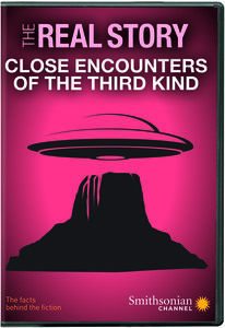 The Real Story: Close Encounters of the Third Kind (Smithsonian)