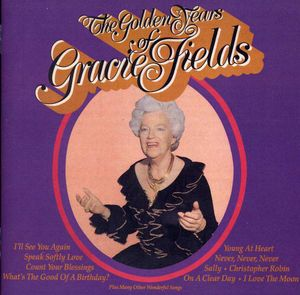 The Golden Years Of Gracie Fields