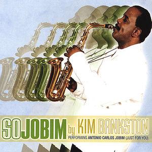 So Jobim By Kim Bankston