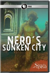 Secrets of the Dead - Nero's Sunken City