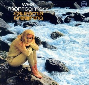 California Dreaming , Wes Montgomery