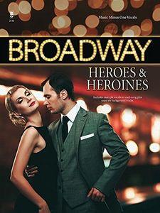 Broadway Heroes & Heroines