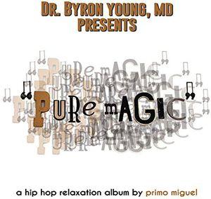 Dr Byron Young MD Presents Pure Magic: Hip Hop