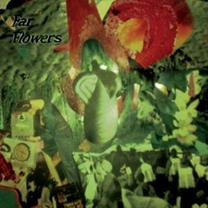 Far Flowers