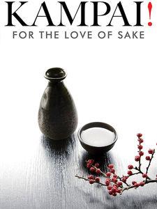 Kampai! for the Love of Sake