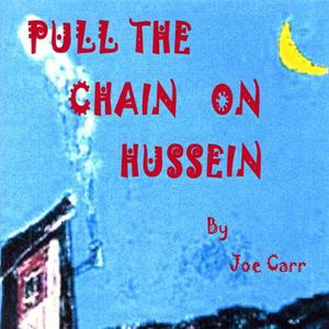 Pull the Chain on Hussein