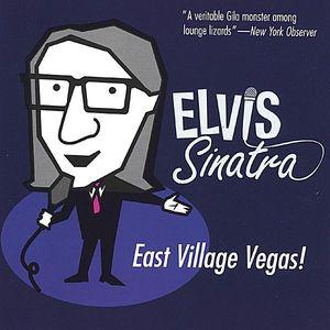 Elvis Sinatra-East Village Vegas!