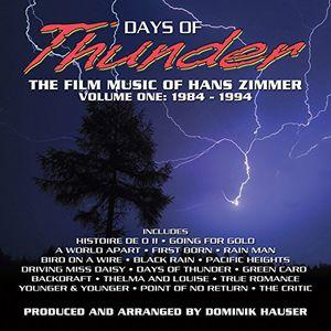 Days of Thunder: The Film Music of Hans Zimmer: Volume One: 1984-1994