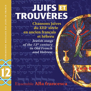 Juifs Et Trouveres: Jewish Songs of the 13th
