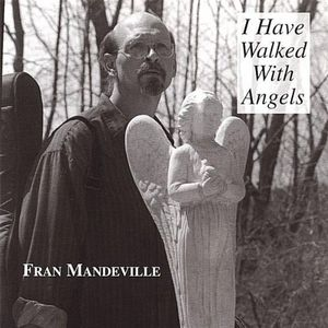 I Have Walked with Angels