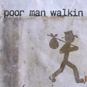Poor Man Walkin