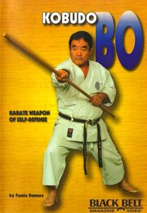 Kobudo Bo: Karate Weapon of Self-Defense With Fumio Demura