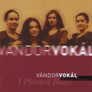 Rozsat Altettem/ I Planted Roses