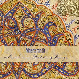Maenzraath Kashmiri Wedding Songs