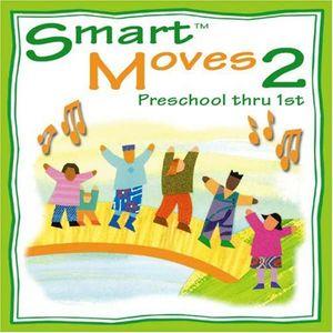 Smart Moves 2: Preschool Thru 1st