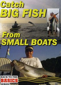 Small Boats Big Fish: How to Rig Your Small Boat to Catch Big FishNearshore and Offshore