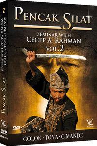 Pencak Silat Seminar, Vol. 2 With Cecep A. Rahman: Golok, Toya,Cimande