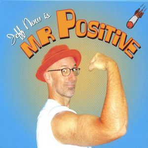 Jeff Now Is Mr Positive