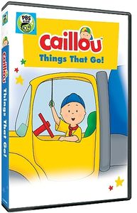 Caillou: Things That Go!