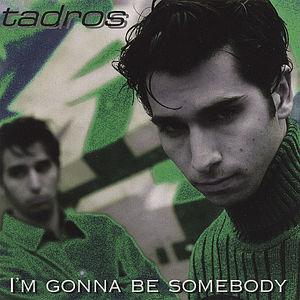 I'm Gonna Be Somebody